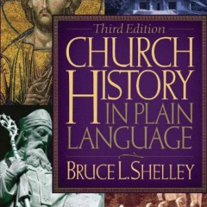 Church History in Plain Language, 3rd Edition